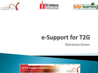e-Support for T2G