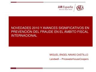 NOVEDADES 2010 Y AVANCES SIGNIFICATIVOS EN PREVENCIÓN DEL FRAUDE EN EL ÁMBITO FISCAL INTERNACIONAL