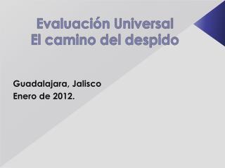 Evaluación Universal El camino del despido