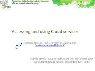 Accessing  and using Cloud services
