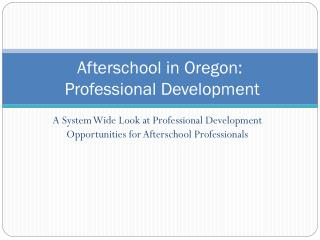 Afterschool in Oregon:  Professional Development