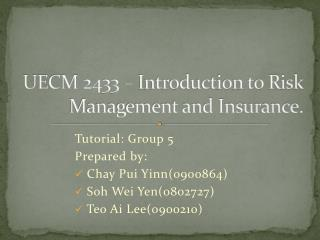 UECM 2433 – Introduction to Risk  Management and Insurance.