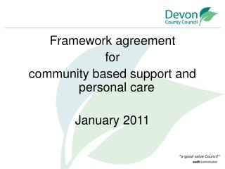 Framework agreement  for  community based support and personal care January 2011