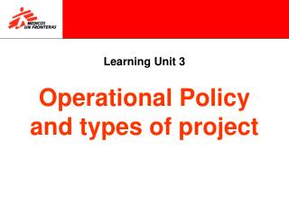 Learning Unit 3 Operational Policy and types of project