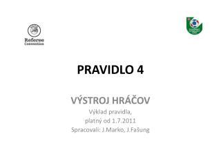 PRAVIDLO 4