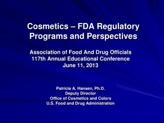 Cosmetics – FDA Regulatory Programs and Perspectives