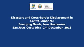 Disasters and Cross-Border Displacement in Central America: Emerging Needs, New Responses