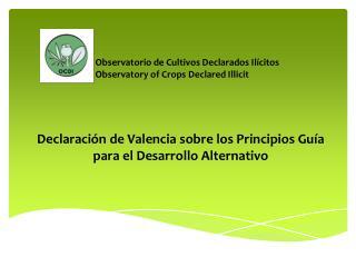 Declaración de Valencia sobre los Principios Guía para el Desarrollo Alternativo