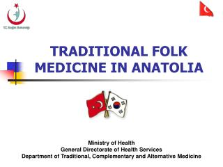 TRADITIONAL FOLK MEDICINE IN ANATOLIA