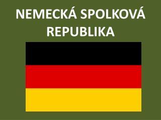 NEMECKÁ SPOLKOVÁ REPUBLIKA