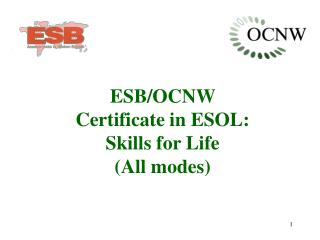 ESB/OCNW  Certificate in ESOL:  Skills for Life (All modes)