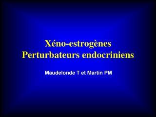 Xéno-estrogènes Perturbateurs endocriniens