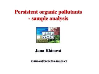 Persistent organic pollutants  - sample analysis Jana Klánová