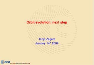 Orbit evolution, next step