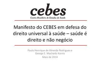 Manifesto do CEBES em defesa do direito universal à saúde – saúde é direito e não negócio