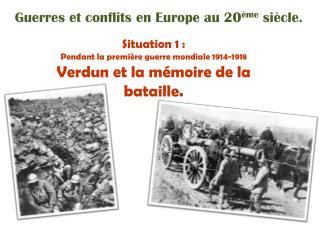 Guerres et conflits en Europe au 20 ème  siècle.