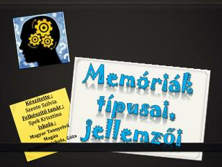 Memóriák típusai,  jellemzői
