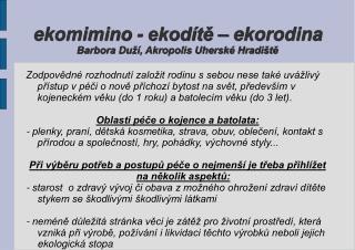 ekomimino - ekodítě – ekorodina Barbora Duží, Akropolis Uherské Hradiště