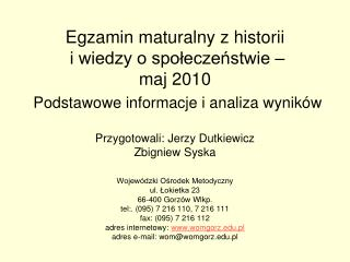 Wojewódzki Ośrodek Metodyczny  ul. Łokietka 23 66-400 Gorzów Wlkp.
