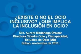 �EXISTE O NO EL OCIO INCLUSIVO? �QU� IMPLICA LA INCLUSION EN OCIO?