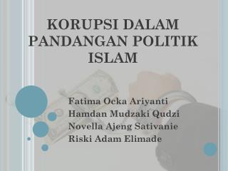 KORUPSI DALAM PANDANGAN POLITIK ISLAM