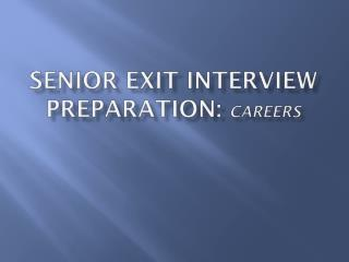 Senior Exit Interview Preparation:  Careers