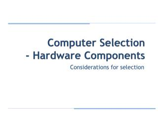 Computer Selection - Hardware Components