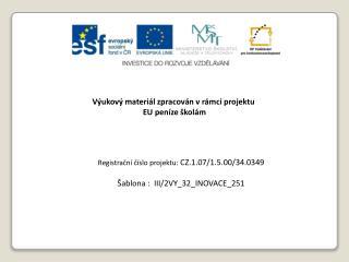 Výukový materiál zpracován vrámci projektu  EU peníze školám
