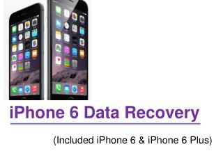 How to Recover Data on iPhone 6, 6 Plus After Deleted or Los