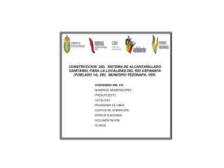 CONTENIDO DEL CD: NUMEROS GENERADORES PRESUPUESTO CATALOGO PROGRAMA DE OBRA COSTOS DE OPERACIÓN