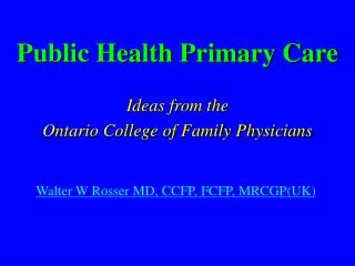 Public Health Primary Care Ideas from the  Ontario College of Family Physicians