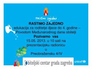 RASTIMO ZAJEDNO - prezentacija Dan obitelji 2013_poziv