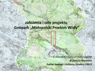 """założenia i cele projektu  Geopark """"Małopolski Przełom Wisły"""""""