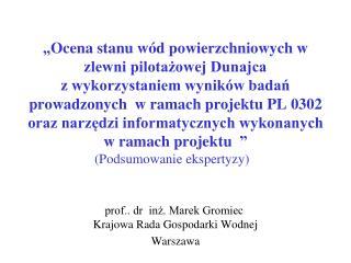 prof.. dr  inż. Marek Gromiec  Krajowa Rada Gospodarki Wodnej Warszawa