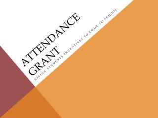 Attendance Grant