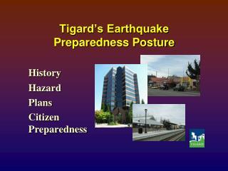 Tigard's Earthquake  Preparedness Posture