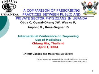 Obua C, Ogwal-Okeng JW, Waako P,  Aupont O , Ross-Degnan D International Conference on Improving