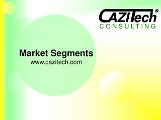 Market Segments cazitech