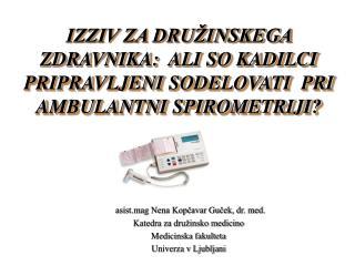 asist.mag Nena Kopčavar Guček, dr. med. Katedra za družinsko medicino Medicinska fakulteta
