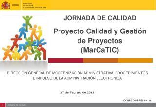 JORNADA DE CALIDAD Proyecto Calidad y Gestión de Proyectos  (MarCaTIC)