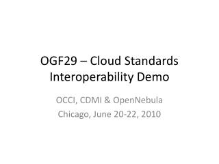 OGF29 – Cloud Standards Interoperability Demo