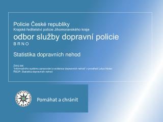Šetřené dopravní nehody útvary Jmk porovnání  období  1. 1. – 31.12.  roků 2009, 2010 a 2011