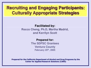 Recruiting and Engaging Participants:  Culturally Appropriate Strategies