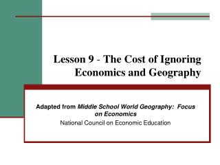 Lesson 9  -  The Cost of Ignoring Economics and Geography