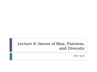 Lecture 8: Issues of Bias, Fairness, and Diversity
