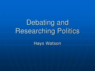 Debating and Researching Politics