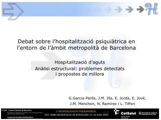 Debat sobre l'hospitalització psiquiàtrica en l'entorn de l'àmbit metropolità de Barcelona