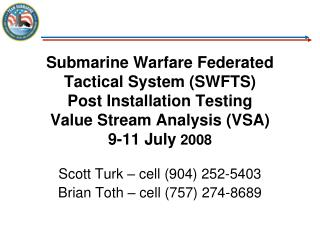Scott Turk – cell (904) 252-5403  Brian Toth – cell (757) 274-8689
