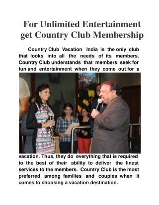 For Unlimited Entertainment Get Country Club Membership