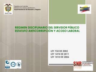 REGIMEN DISCIPLINARIO DEL SERVIDOR PÚBLICO ESTATUTO ANTICORRUPCIÓN Y ACOSO LABORAL